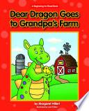 Dear Dragon Goes to Grandpa s Farm Book PDF