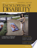 """Encyclopedia of Disability"" by Gary L Albrecht, Sharon L. Snyder, Thomson Gale (Firm), Jerome Bickenbach, David T. Mitchell, Sage Publications, Walton O. Schalick, III"