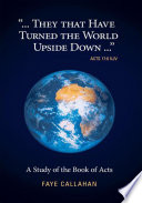 They That Have Turned The World Upside Down Acts 17 6 Kjv