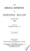 The Biblical Repertory And Princeton Review