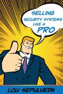 Selling Security Systems Like a Pro Pdf/ePub eBook