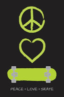 Pdf Peace Love and Skate Notebook for Skateboarders