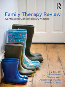 Family Therapy Review: Contrasting Contemporary Models