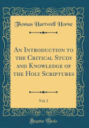 An Introduction To The Critical Study And Knowledge Of The Holy Scriptures Vol 2 Classic Reprint