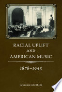 Racial Uplift and American Music  1878 1943