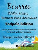 Bourree the Water Music Beginner Piano Sheet Music Tadpole Edition Book