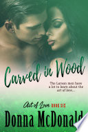 Carved In Wood (Contemporary Romance, Romantic Comedy)