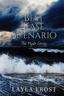 Best Kase Scenario