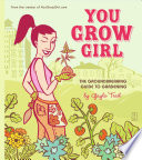 """""""You Grow Girl: The Groundbreaking Guide to Gardening"""" by Gayla Trail"""