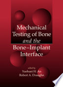 Mechanical Testing of Bone and the Bone-Implant Interface