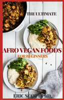 The Ultimate Afro Vegan Foods for Beginners