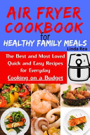 Air Fryer Cookbook for Healthy Family Meals