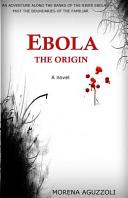 Ebola the Origin Book