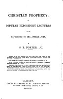 Christian prophecy  or  Popular expository lectures on the Revelation to the apostle John