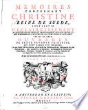 Memoires Concernant Christine Reine de Suede,