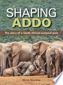 Shaping Addo