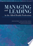 Managing and Leading in the Allied Health Professions Book