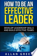 How to Be an Effective Leader