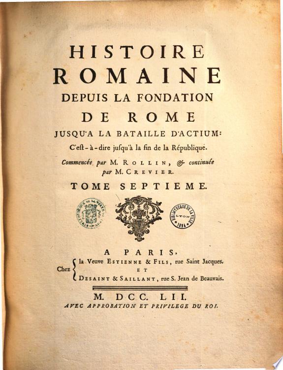 Histoire romaine depuis la fondation de Rome jusqu    la bataille d Actium  c est    dire jusqu    la fin de la R  publique