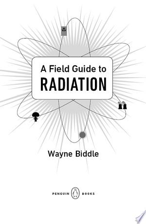 Download A Field Guide to Radiation Free Books - Dlebooks.net