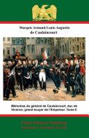 Pdf Mémoires du général de Caulaincourt, duc de Vicence, grand écuyer de l'Empereur Telecharger