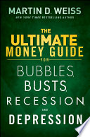 The Ultimate Money Guide For Bubbles Busts Recession And Depression