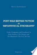 Post War British Fiction As Metaphysical Ethography