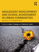 Adolescent Development and School Achievement in Urban Communities