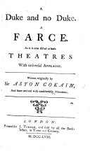 A Duke and no Duke. A farce. As it is now acted at both theatres ... Written originally by Sir Aston Cokain, and since revived with considerable alterations [by Nahum Tate].