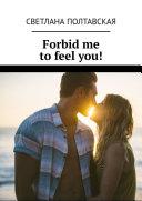 Pdf Forbid me to feel you!