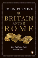 Britain after Rome : the fall and rise, 400-1070