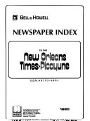 Bell   Howell Newspaper Index to the New Orleans Times picayune