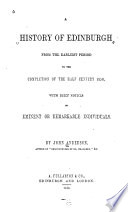 A History of Edinburgh from the Earliest Period to the Completion of the Half Century 1850