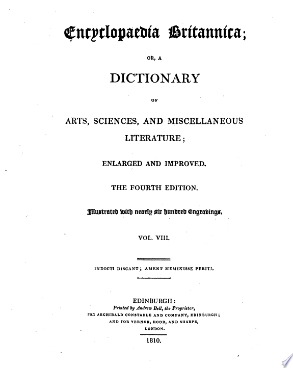 Encyclopædia Britannica, or, A Dictionary of arts, sciences, and miscellaneous literature