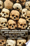 Emotions, Decision-Making and Mass Atrocities  : Through the Lens of the Macro-Micro Integrated Theoretical Model