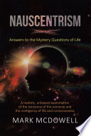 Nauscentrism Answers To The Mystery Questions Of Life