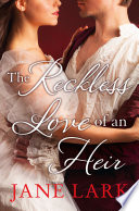 The Reckless Love of an Heir  An epic historical romance perfect for fans of period drama Victoria
