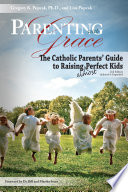 """""""Parenting with Grace, 2nd Edition Updated & Expanded: The Catholic Parents' Guide to Raising Almost Perfect Kids, 2nd Edition"""" by Gregory Popcak, Lisa Popcak"""