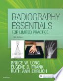 """Radiography Essentials for Limited Practice E-Book"" by Bruce W. Long, Eugene D. Frank, Ruth Ann Ehrlich"