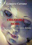 Creatura Nova La magnificence des âmes brisées