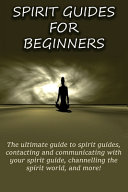 Spirit Guides for Beginners
