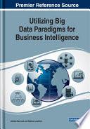 Utilizing Big Data Paradigms for Business Intelligence Book