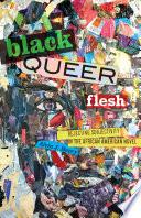 Black Queer Flesh