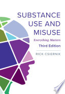 Substance Use and Misuse, Third Edition