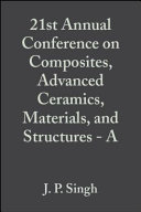 Proceedings of the 21st Annual Conference on Composites  Advanced Ceramics  Materials  and Structures Book