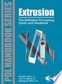 """Extrusion: The Definitive Processing Guide and Handbook"" by Harold F. Giles Jr, Eldridge M. Mount III, John R. Wagner, Jr."