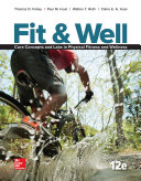 Fit & Well: Core Concepts and Labs in Physical Fitness and Wellness Loose Leaf Edition 12/e