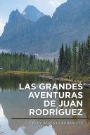 Las Grandes Aventuras De Juan Rodríguez
