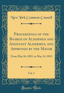 Proceedings Of The Boards Of Aldermen And Assistant Aldermen And Approved By The Mayor Vol 1