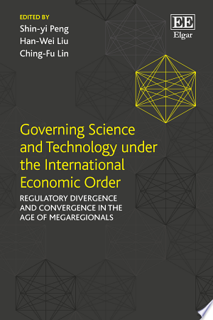 Download Governing Science and Technology under the International Economic Order Free PDF Books - Free PDF